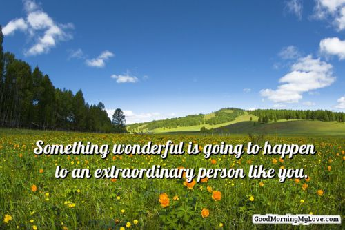 good morning quotes extraordinary person
